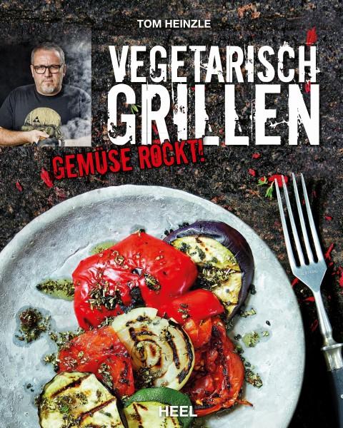 Vegetarisch Grillen von Tom Heinzle- 200 Seiten